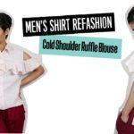 Men's Shirt Refashion: Cold Shoulder Ruffle Blouse